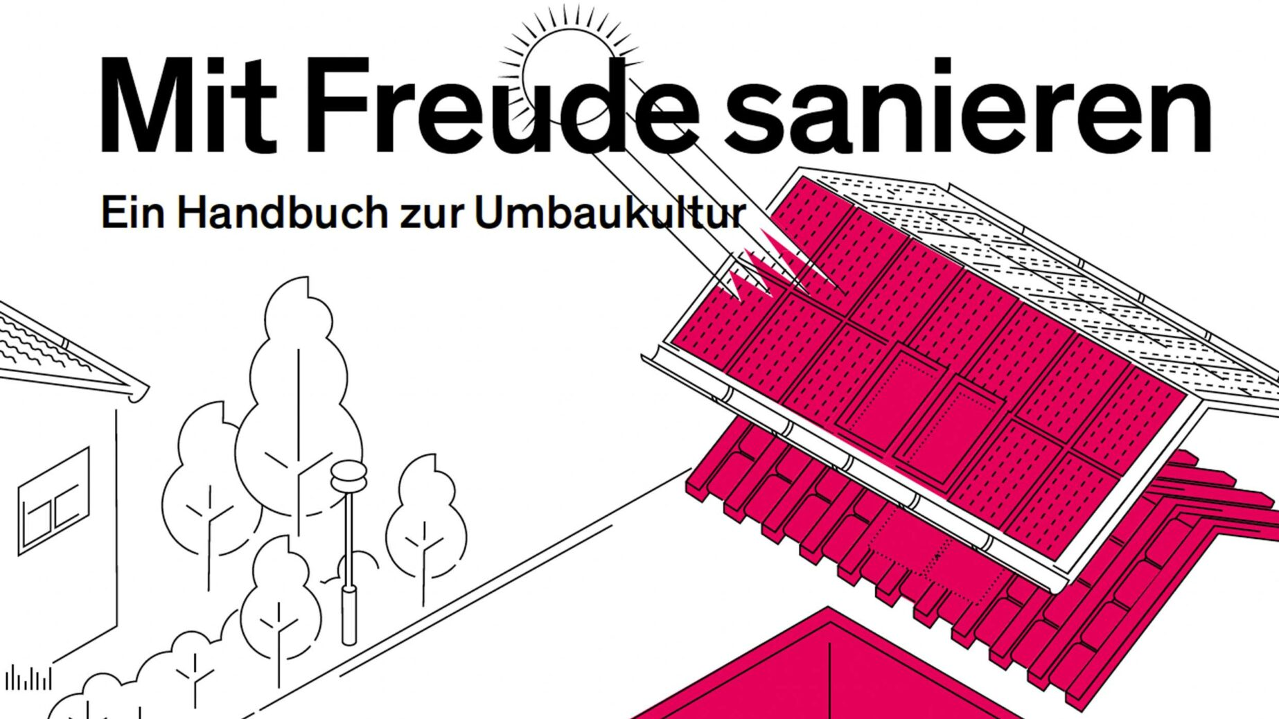 Mit Freude sanieren, Ein Handbuch zur Umbaukultur